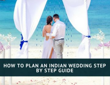 Step By Step Guide on Planning an Indian Wedding
